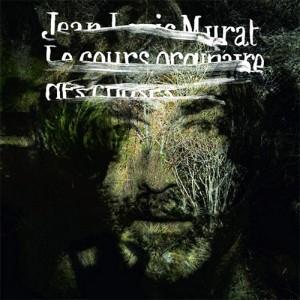Jean-Louis-Murat-Le-Cours-ordinaire-des-choses
